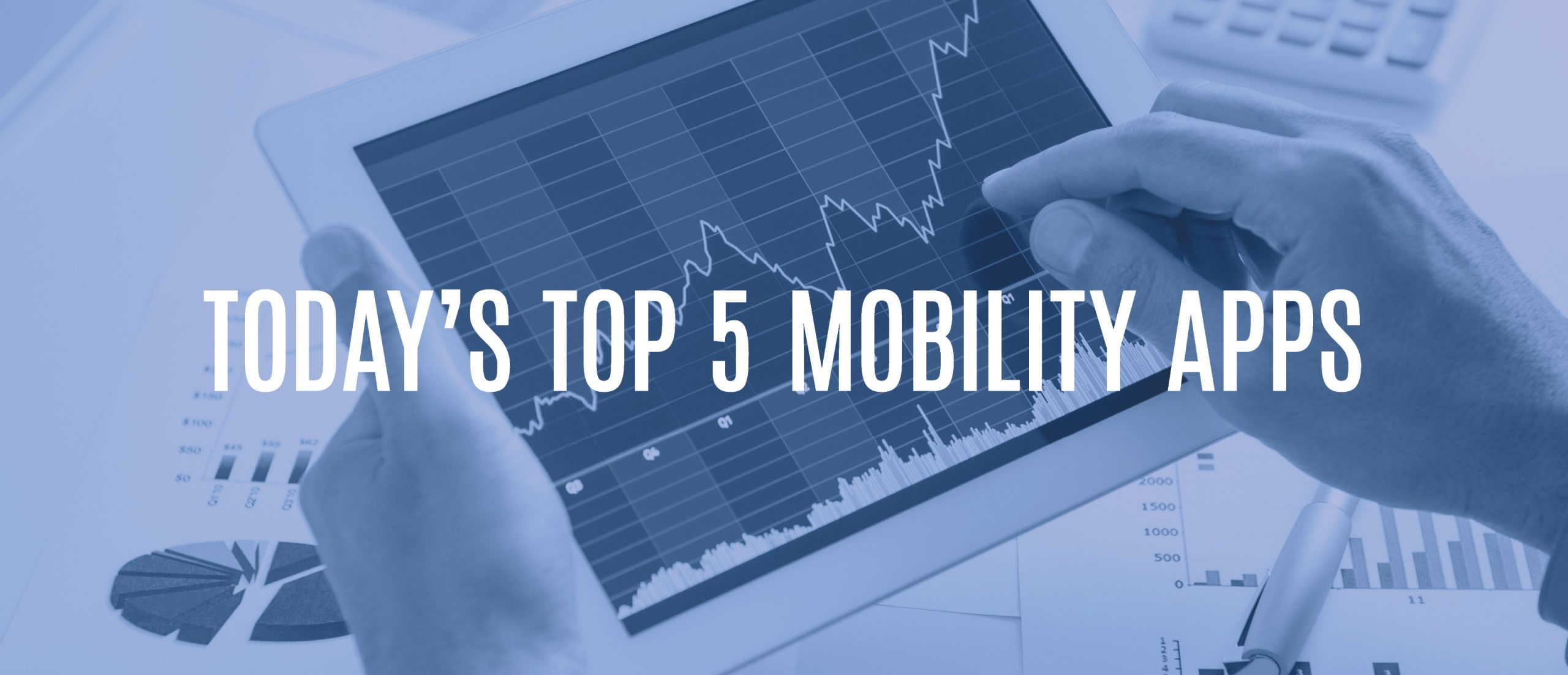 Blog Title - Today's top 5 mobility apps
